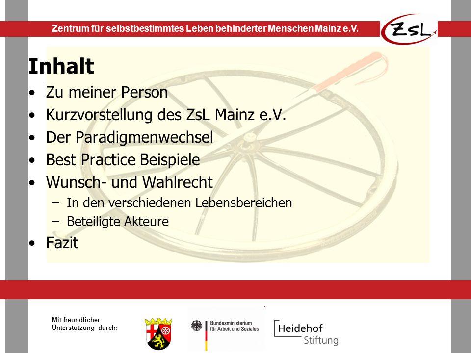 Inhalt Zu meiner Person Kurzvorstellung des ZsL Mainz e.V.