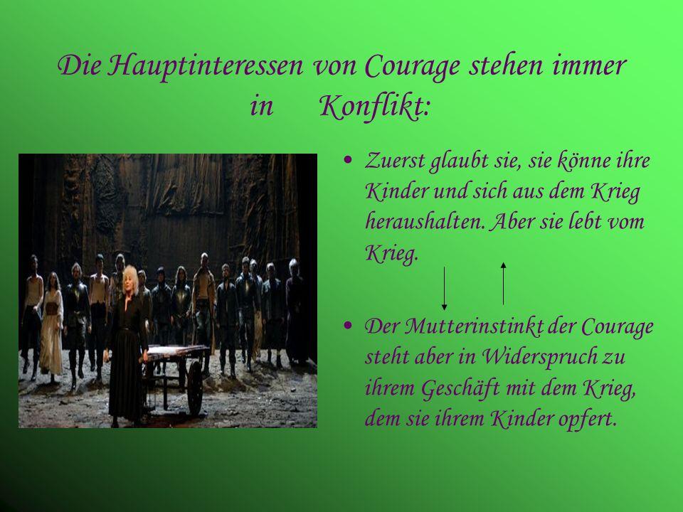 Die Hauptinteressen von Courage stehen immer in Konflikt:
