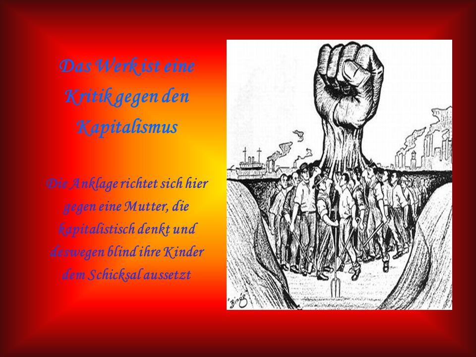 Das Werk ist eine Kritik gegen den Kapitalismus