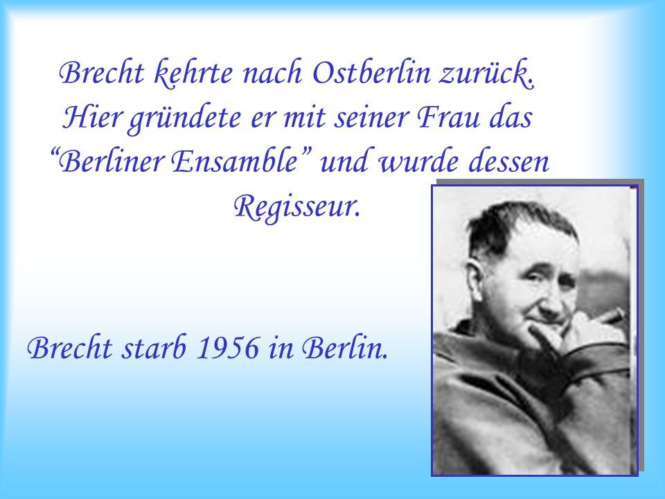 Brecht kehrte nach Ostberlin zurück