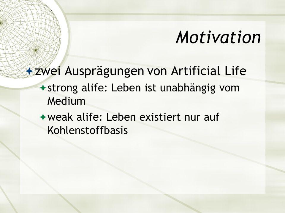 Motivation zwei Ausprägungen von Artificial Life