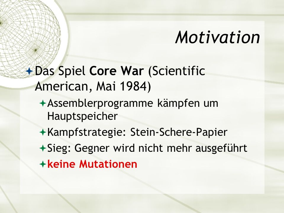 Motivation Das Spiel Core War (Scientific American, Mai 1984)