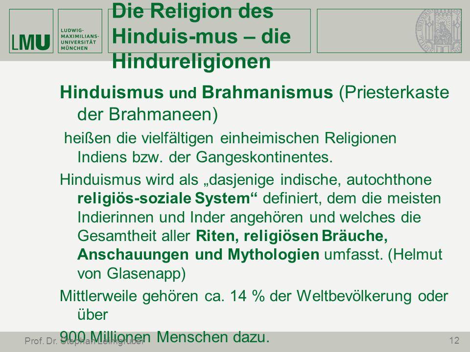 Die Religion des Hinduis-mus – die Hindureligionen