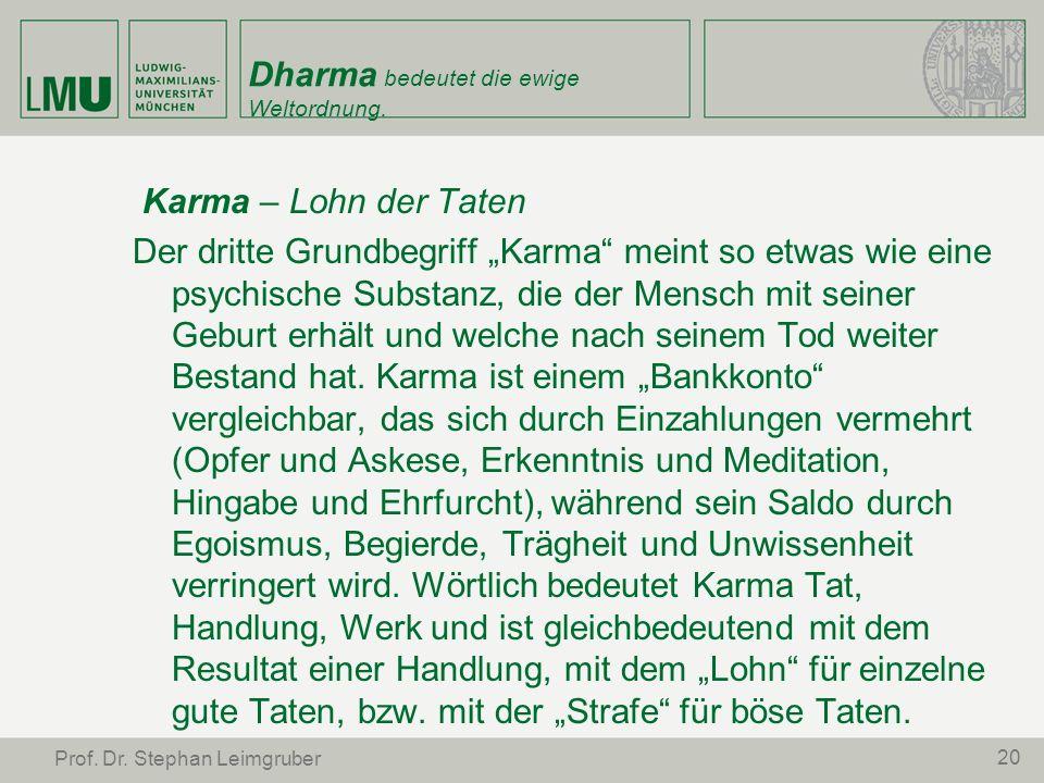 Dharma bedeutet die ewige Weltordnung.