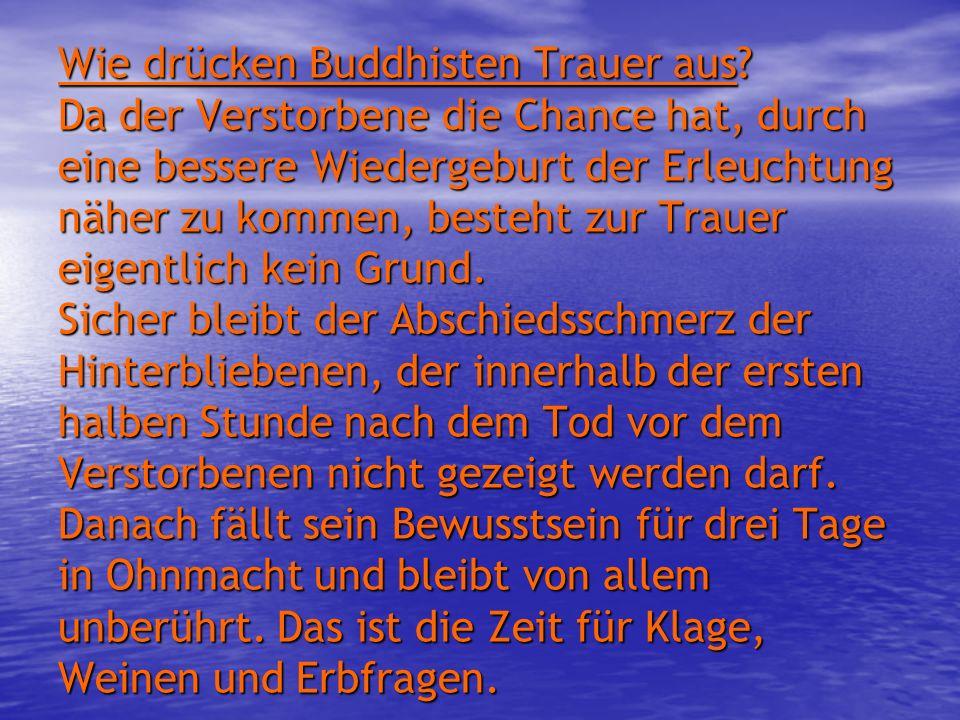 Wie drücken Buddhisten Trauer aus
