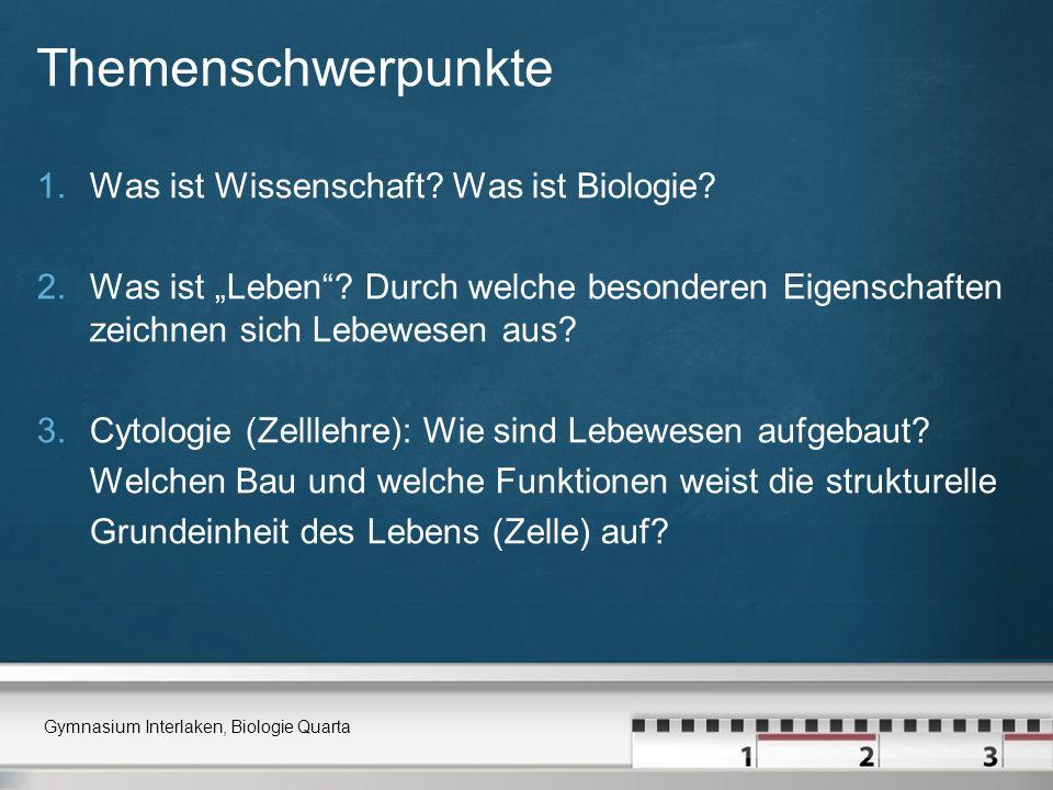 Themenschwerpunkte Was ist Wissenschaft Was ist Biologie