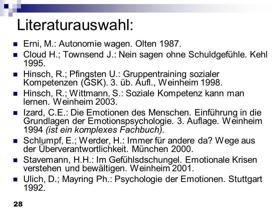 Literaturauswahl: Erni, M.: Autonomie wagen. Olten 1987.