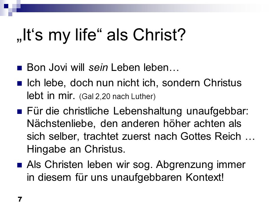 """It's my life als Christ"