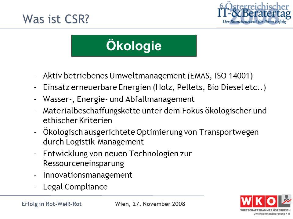 Ökologie Was ist CSR Aktiv betriebenes Umweltmanagement (EMAS, ISO 14001) Einsatz erneuerbare Energien (Holz, Pellets, Bio Diesel etc..)