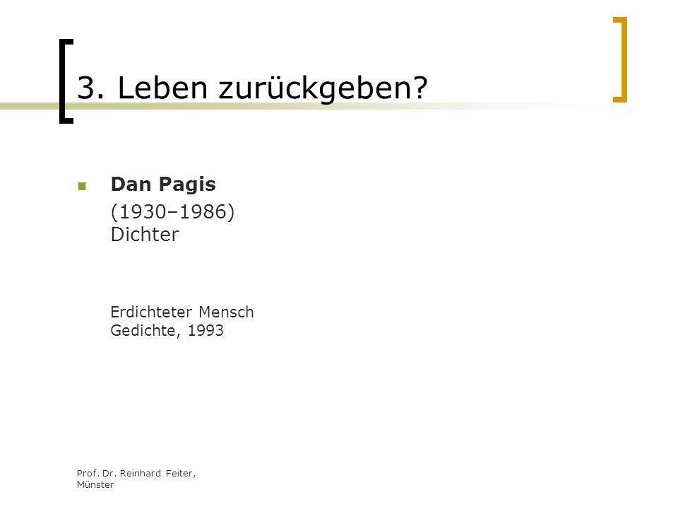 3. Leben zurückgeben Dan Pagis (1930–1986) Dichter