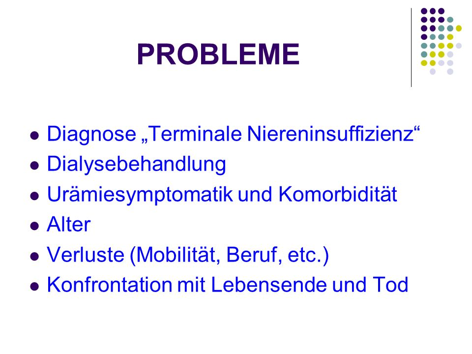 "PROBLEME Diagnose ""Terminale Niereninsuffizienz Dialysebehandlung"
