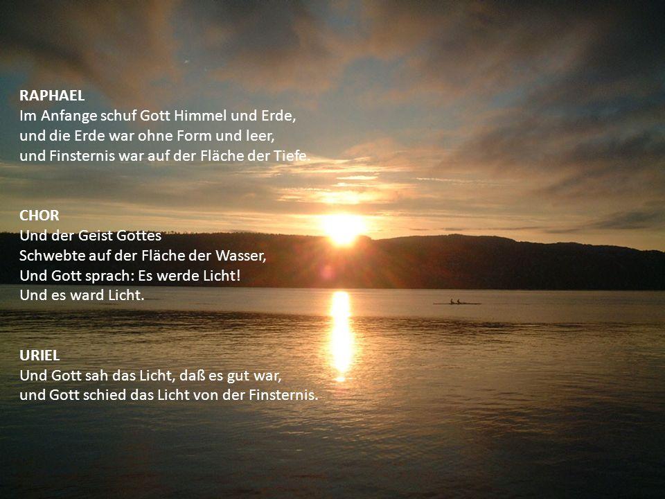 RAPHAEL Im Anfange schuf Gott Himmel und Erde, und die Erde war ohne Form und leer, und Finsternis war auf der Fläche der Tiefe.