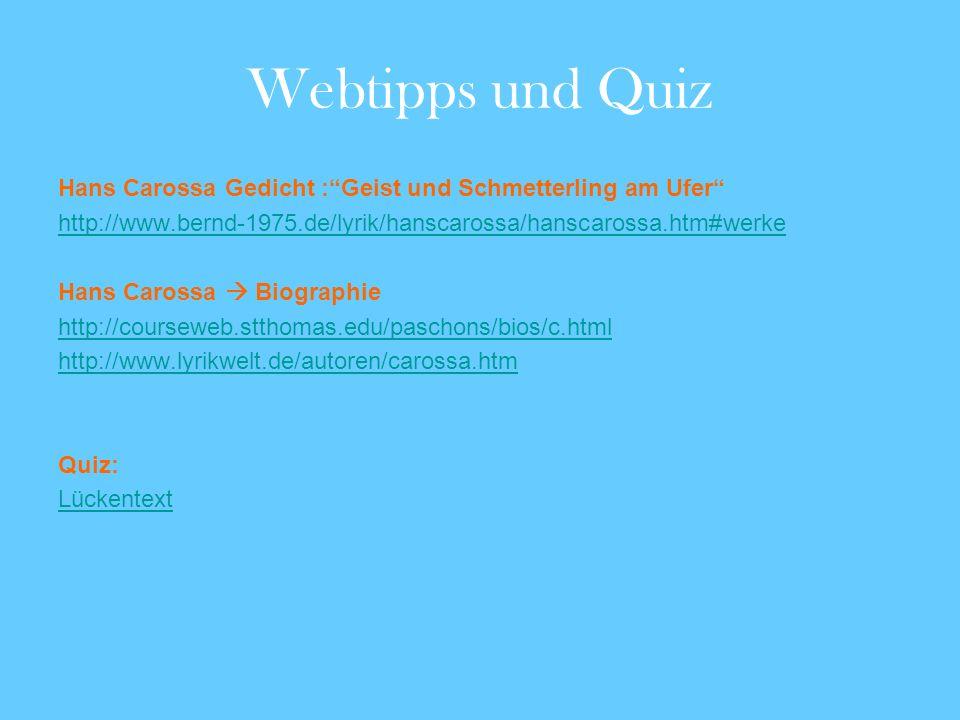 Webtipps und Quiz Hans Carossa Gedicht : Geist und Schmetterling am Ufer http://www.bernd-1975.de/lyrik/hanscarossa/hanscarossa.htm#werke.