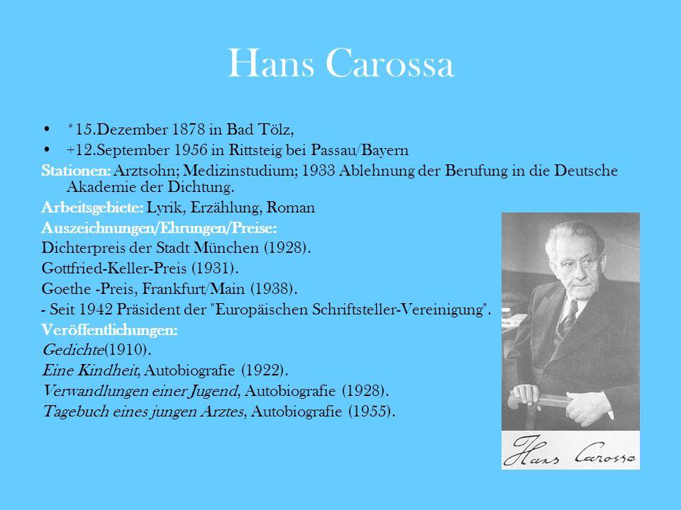 Hans Carossa *15.Dezember 1878 in Bad Tölz,