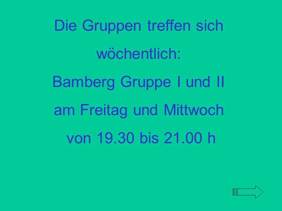 Die Gruppen treffen sich wöchentlich: Bamberg Gruppe I und II