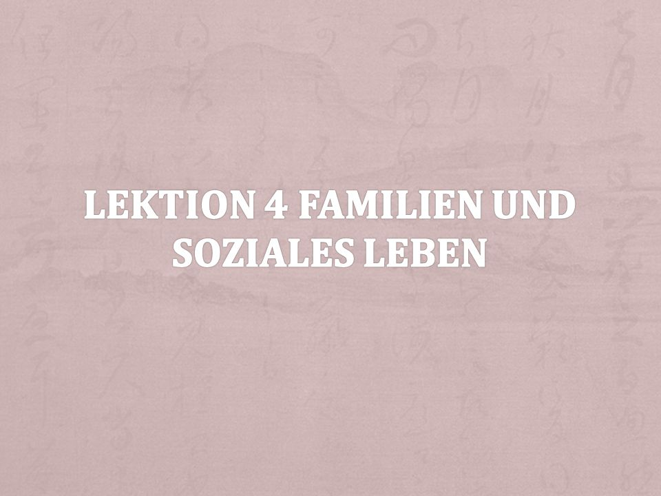 Lektion 4 Familien und soziales Leben