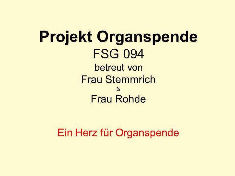 Projekt Organspende FSG 094 betreut von Frau Stemmrich & Frau Rohde