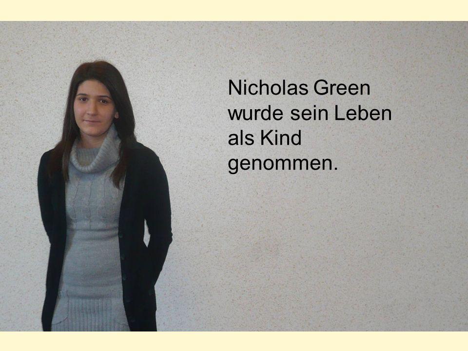 Nicholas Green wurde sein Leben als Kind genommen.