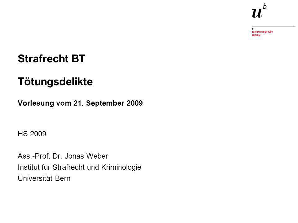 Strafrecht BT Tötungsdelikte Vorlesung vom 21. September 2009