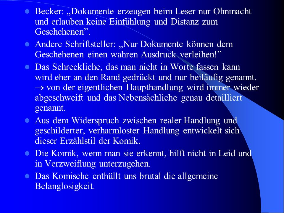"""Becker: """"Dokumente erzeugen beim Leser nur Ohnmacht und erlauben keine Einfühlung und Distanz zum Geschehenen ."""