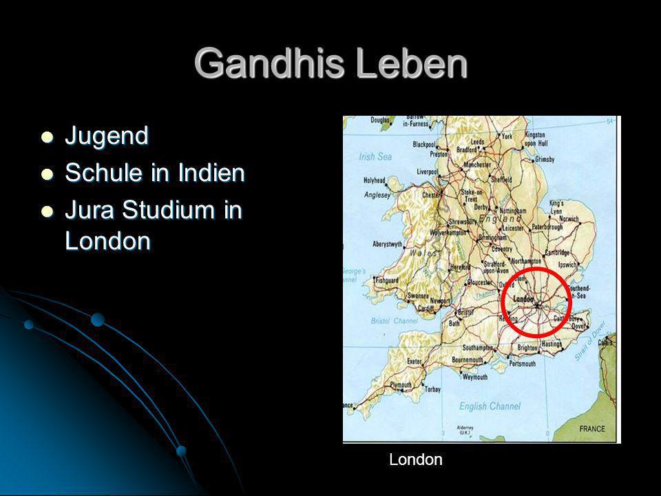 Gandhis Leben Jugend Schule in Indien Jura Studium in London London