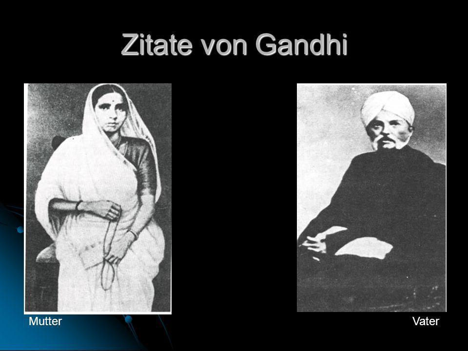 Zitate von Gandhi Mutter Vater