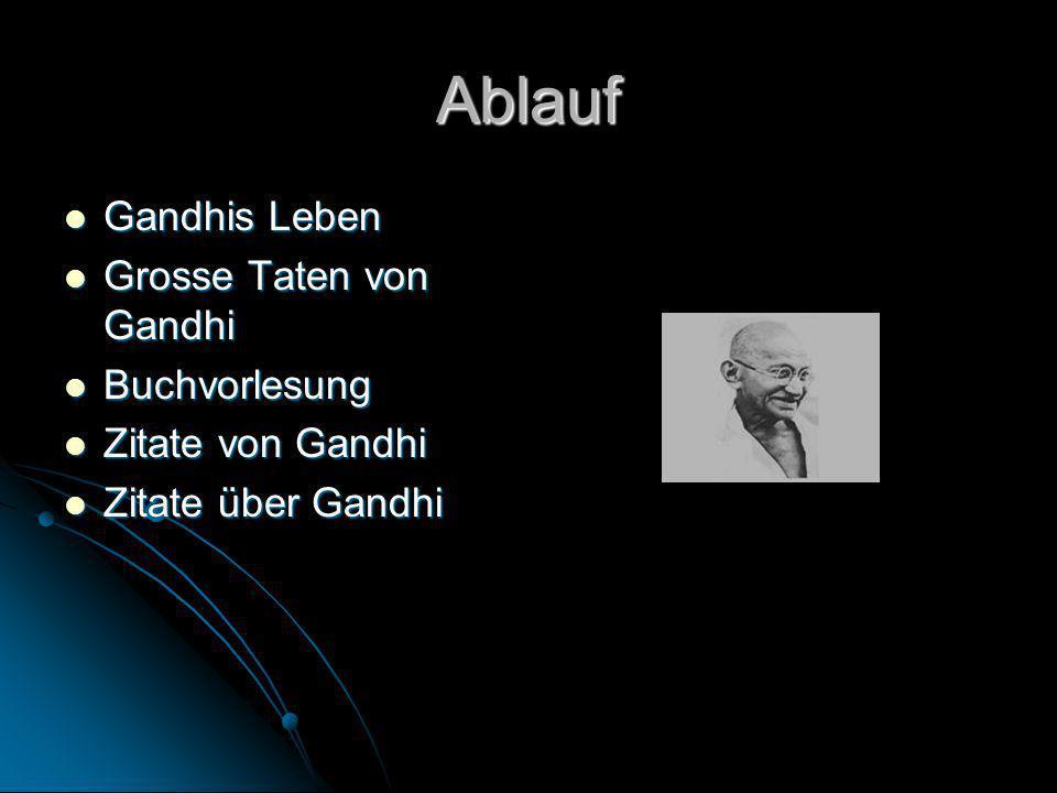 Ablauf Gandhis Leben Grosse Taten von Gandhi Buchvorlesung