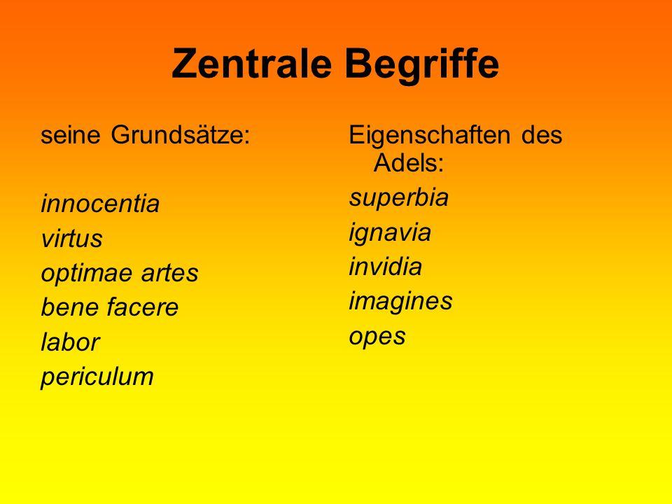Zentrale Begriffe seine Grundsätze: innocentia virtus optimae artes