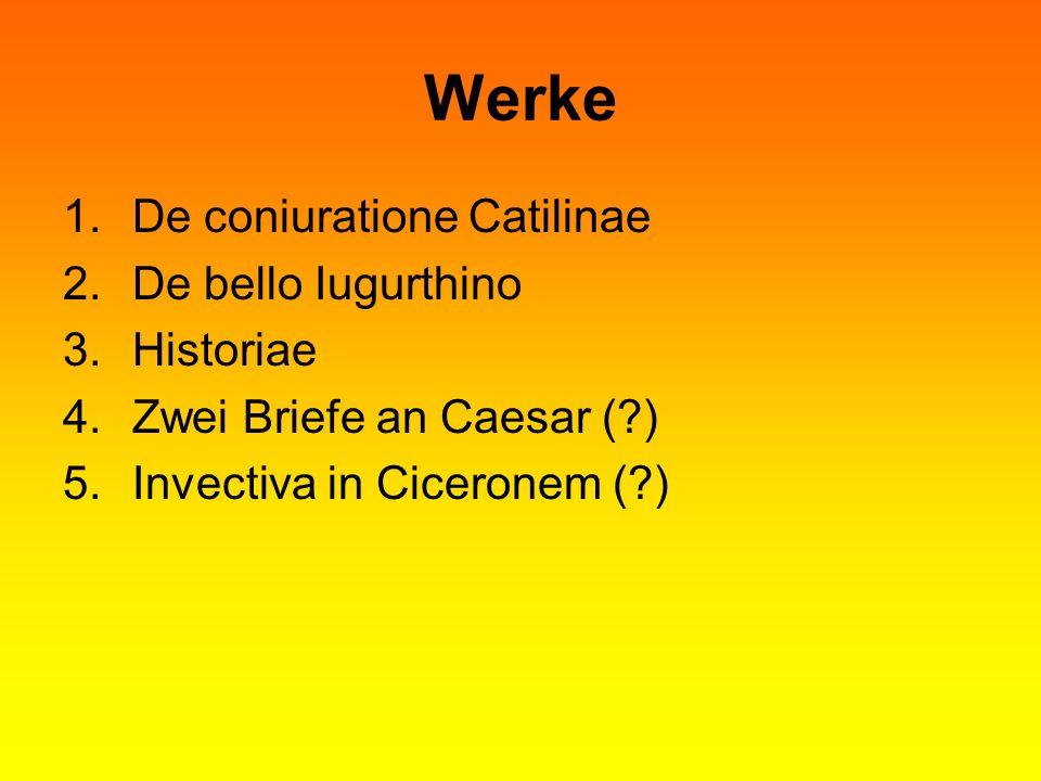 Werke De coniuratione Catilinae De bello Iugurthino Historiae