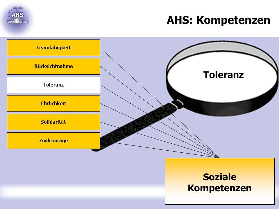AHS: Kompetenzen Toleranz Soziale Kompetenzen Teamfähigkeit