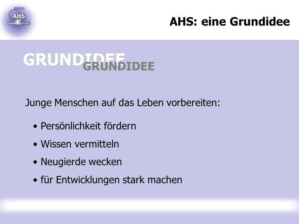 GRUNDIDEE AHS: eine Grundidee GRUNDIDEE