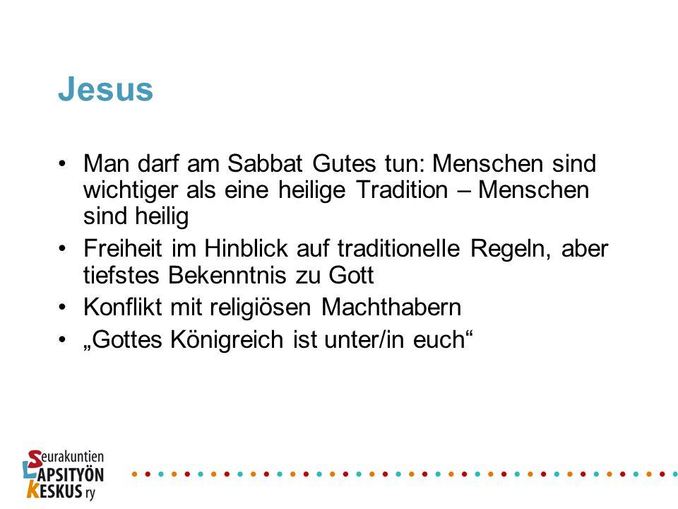 Jesus Man darf am Sabbat Gutes tun: Menschen sind wichtiger als eine heilige Tradition – Menschen sind heilig.