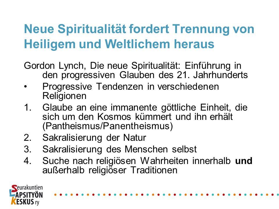 Neue Spiritualität fordert Trennung von Heiligem und Weltlichem heraus