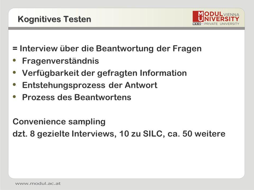 Kognitives Testen = Interview über die Beantwortung der Fragen. Fragenverständnis. Verfügbarkeit der gefragten Information.