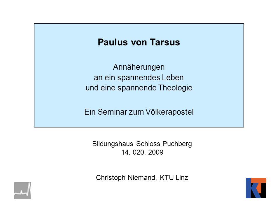 Paulus von Tarsus Annäherungen an ein spannendes Leben und eine spannende Theologie. Ein Seminar zum Völkerapostel.