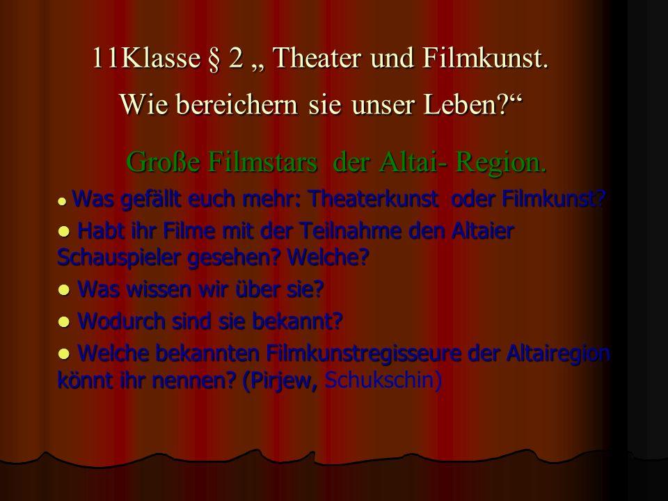 """11Klasse § 2 """" Theater und Filmkunst. Wie bereichern sie unser Leben"""