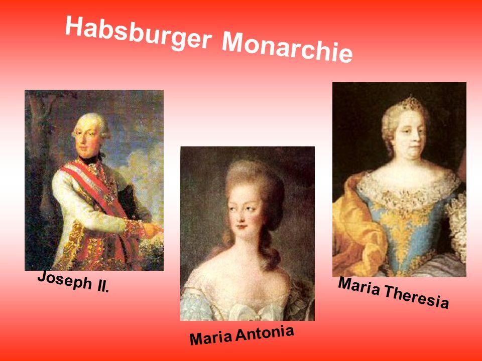 Habsburger Monarchie Joseph II. Maria Theresia Maria Antonia