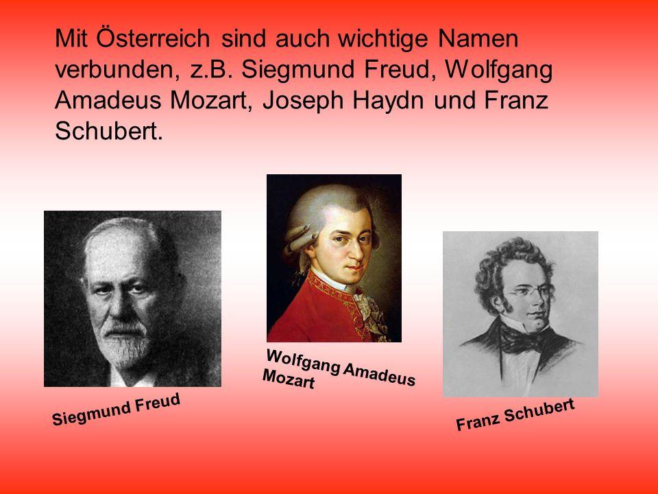 Mit Österreich sind auch wichtige Namen verbunden, z. B