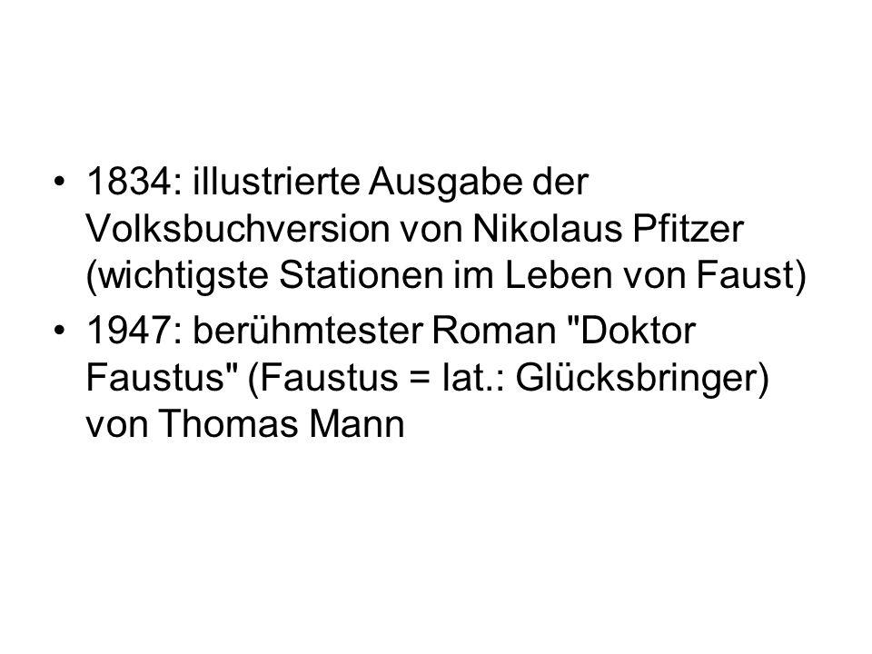 1834: illustrierte Ausgabe der Volksbuchversion von Nikolaus Pfitzer (wichtigste Stationen im Leben von Faust)