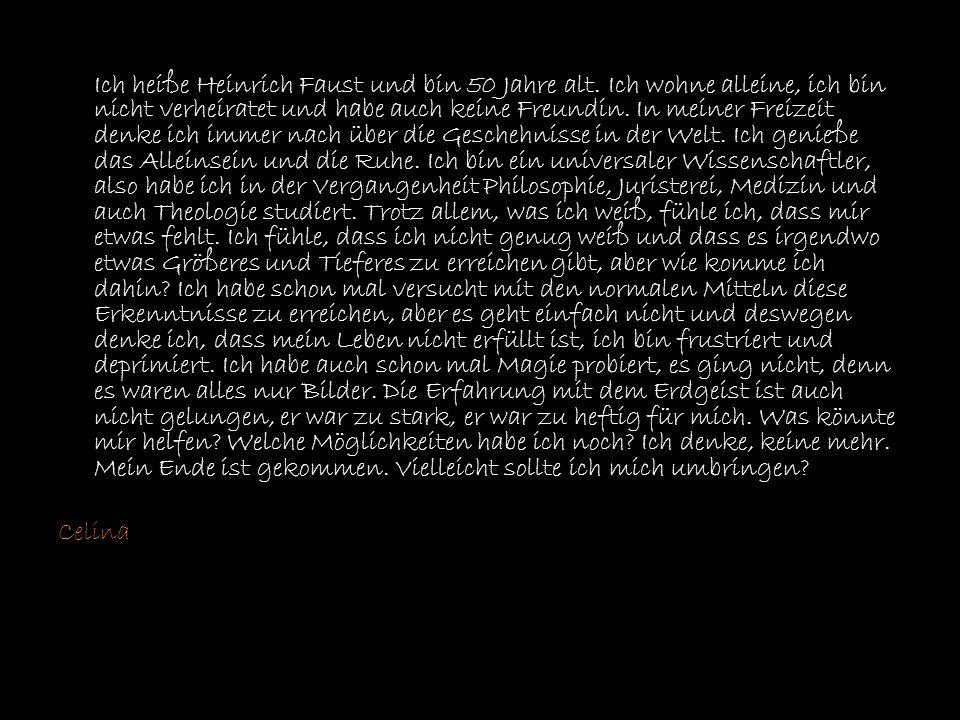 Ich heiße Heinrich Faust und bin 50 Jahre alt