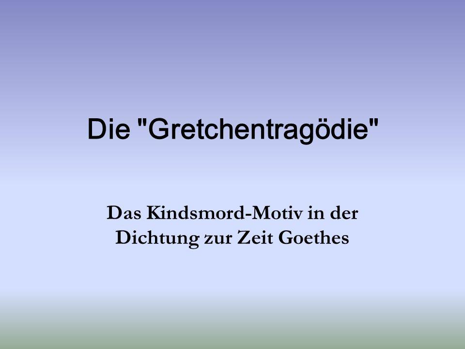 Das Kindsmord-Motiv in der Dichtung zur Zeit Goethes