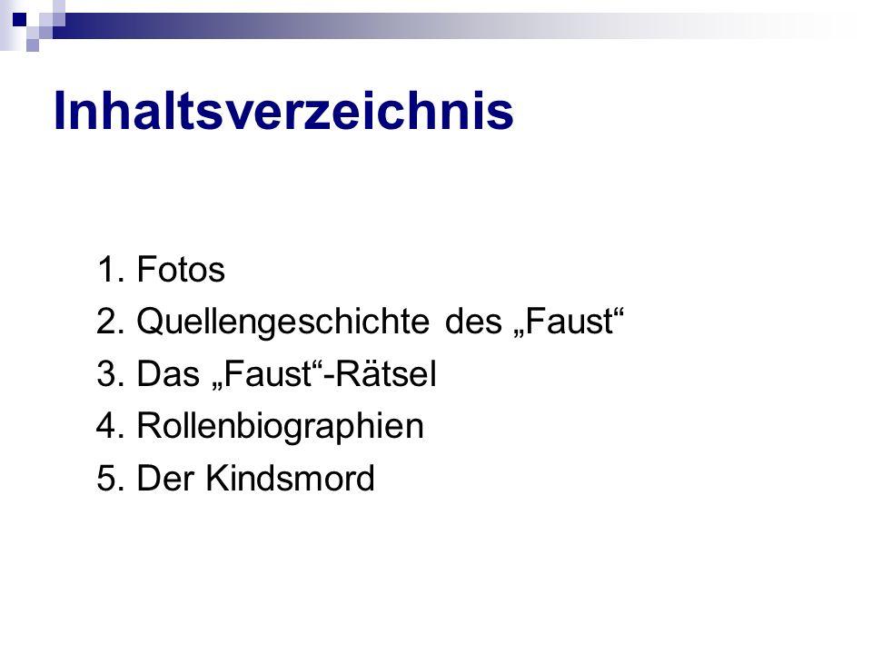 """Inhaltsverzeichnis 1. Fotos 2. Quellengeschichte des """"Faust"""