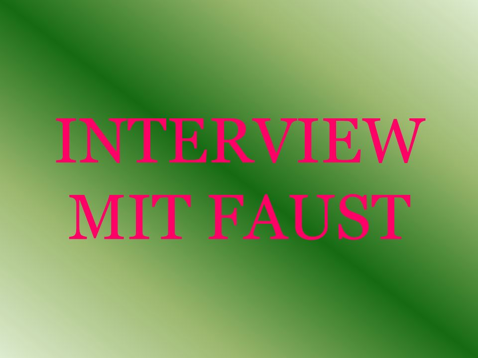 INTERVIEW MIT FAUST