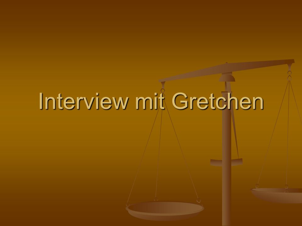 Interview mit Gretchen