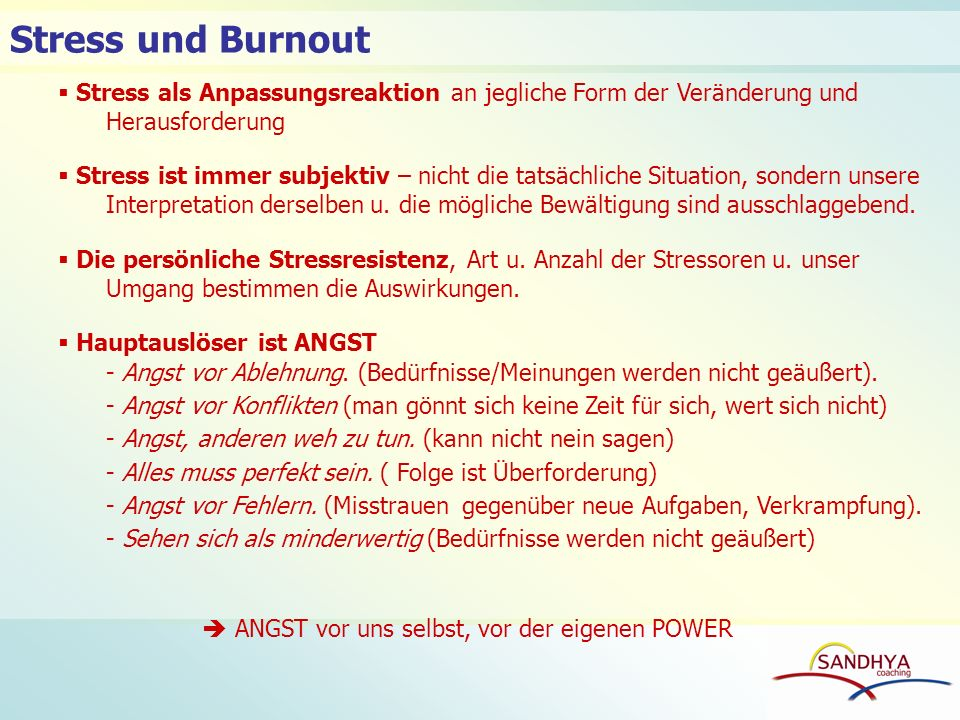 Stress und Burnout Stress als Anpassungsreaktion an jegliche Form der Veränderung und Herausforderung.