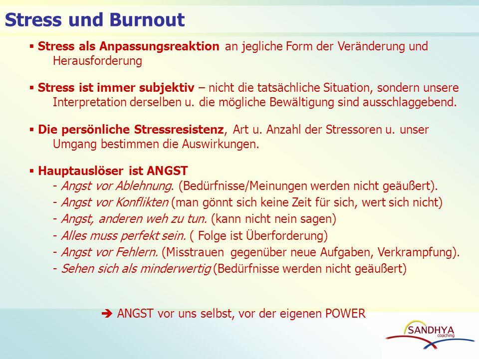 Stress und BurnoutStress als Anpassungsreaktion an jegliche Form der Veränderung und Herausforderung.