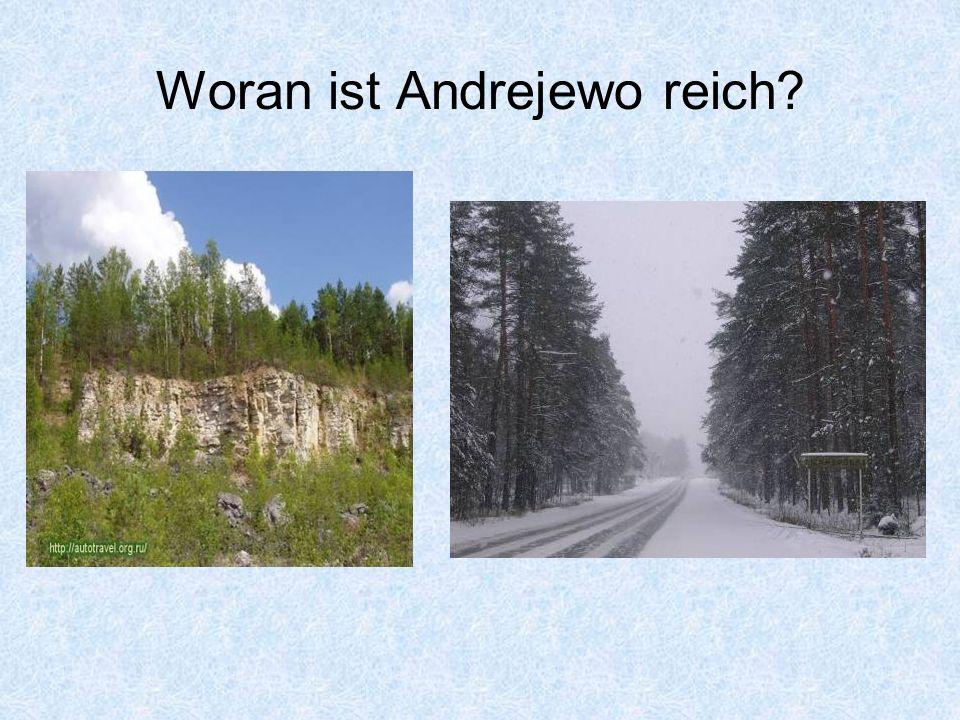 Woran ist Andrejewo reich