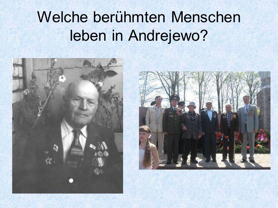 Welche berühmten Menschen leben in Andrejewo