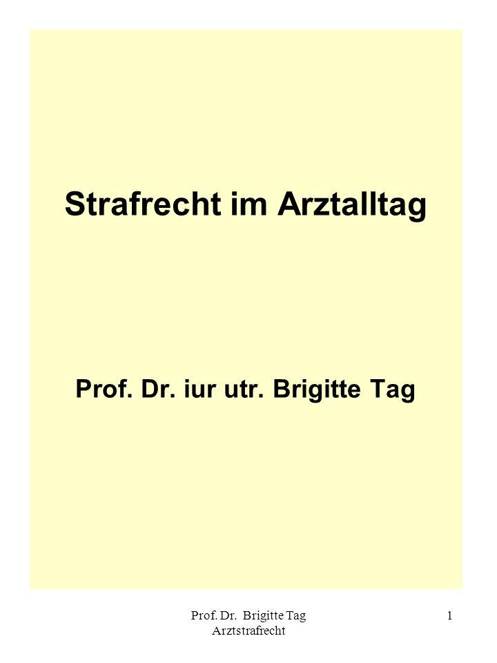 Strafrecht im Arztalltag Prof. Dr. iur utr. Brigitte Tag