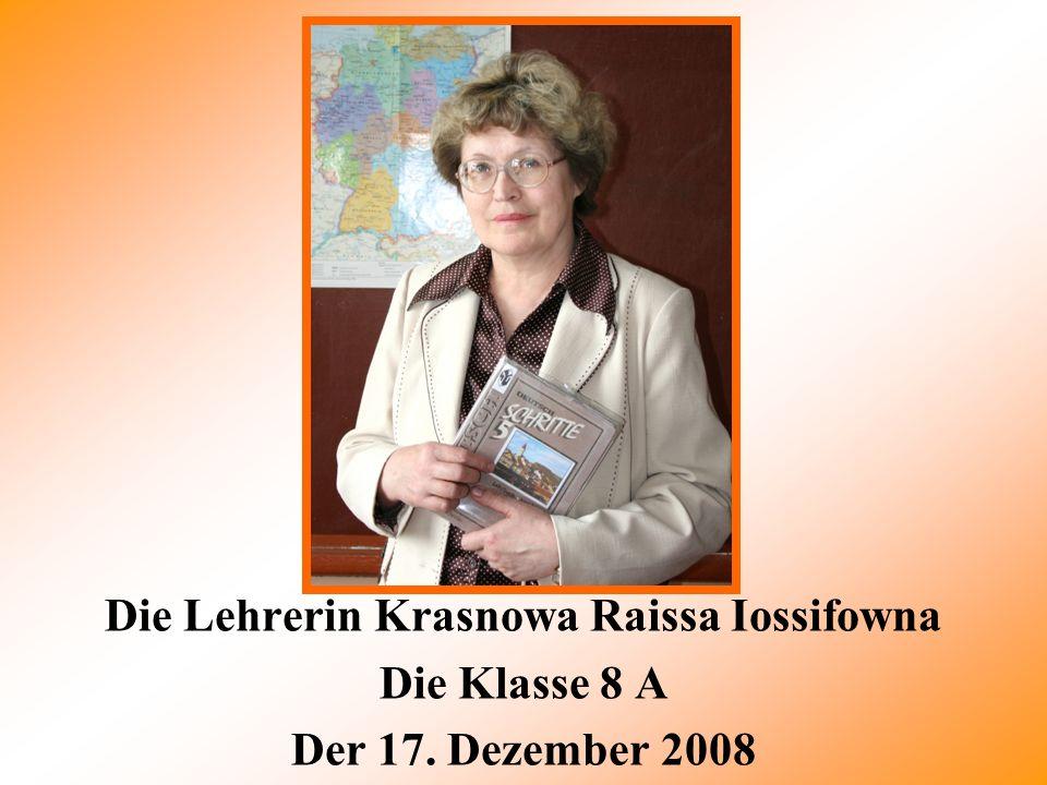 Die Lehrerin Krasnowa Raissa Iossifowna